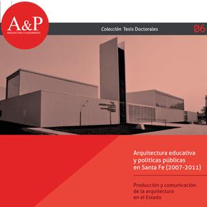 Arquitectura educativa y políticas públicas en Santa Fe (2007-2011) – Producción y comunicación de la arquitectura en el Estado – Lucía Espinosa