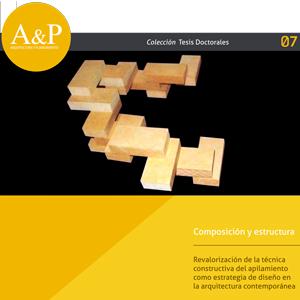 Composición y estructura – Revalorización de la técnica constructiva del apilamiento como estrategia de diseño en la arquitectura contemporánea – Diego A. Fernández Paoli