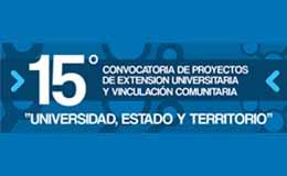 15º Convocatoria de Proyectos de Extensión Universitaria y Vinculación Comunitaria «Universidad, Estado y Territorio»