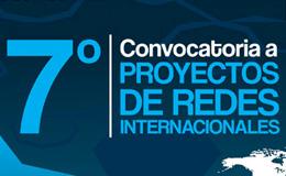 VII Convocatoria a proyectos de Redes Internacionales