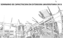 Seminario de Capacitación en Extensión Universitaria 2013