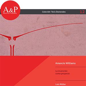 Amancio Williams. La invención como proyecto – Luis Müller