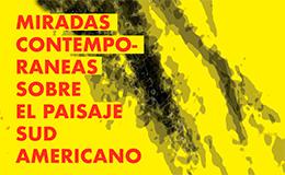 Encuentro regional «Miradas contemporáneas sobre el Paisaje Sudamericano»