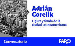 Conversatorio con Adrián Gorelik
