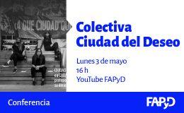 Conferencia de la Colectiva Ciudad del Deseo