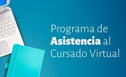 Inscripción abierta al Programa de Asistencia al Cursado Virtual de la FAPyD