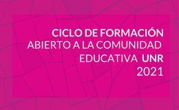 Ciclo de formación abierto a la comunidad educativa UNR