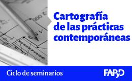 """Ciclo """"Cartografía de las prácticas contemporáneas"""""""